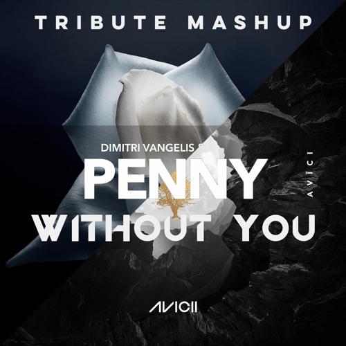 Dimitri Vangelis & Wyman vs  Avicii - Penny / Without You