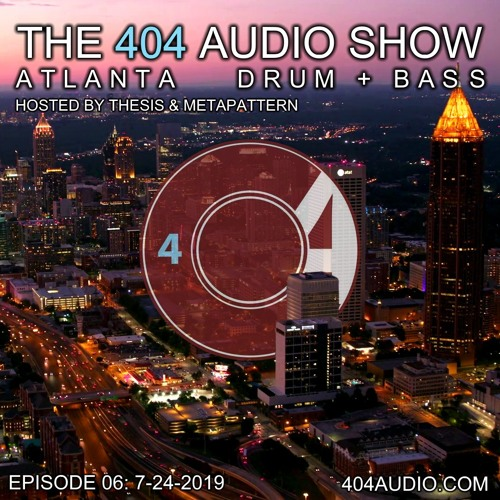 The 404 Audio Show - Hosted by Thesis & MetaPattern [Episode 06] w/ Special Guest Elevate DNB