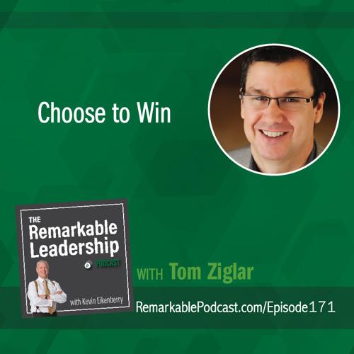 Choose to Win with Tom Ziglar