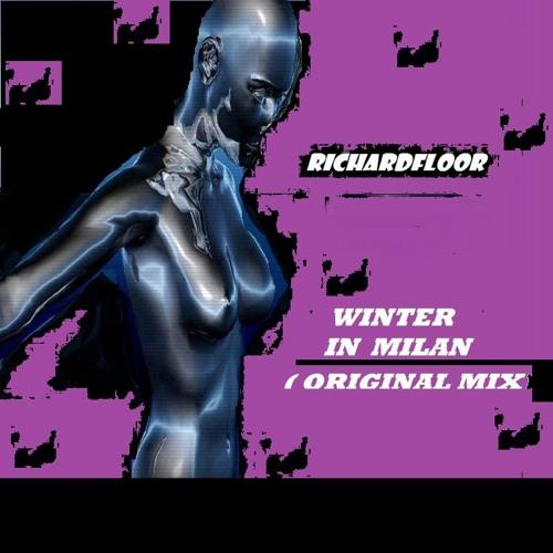 RICHARDFLOOR -  WINTER IN MILAN ( ORIGINAL MIX)
