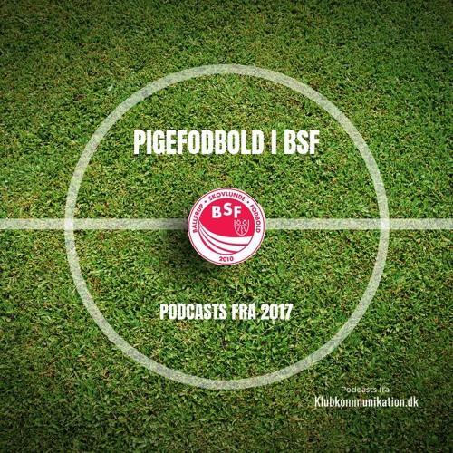 Pigefodbold i BSF 2017 | På banen med...