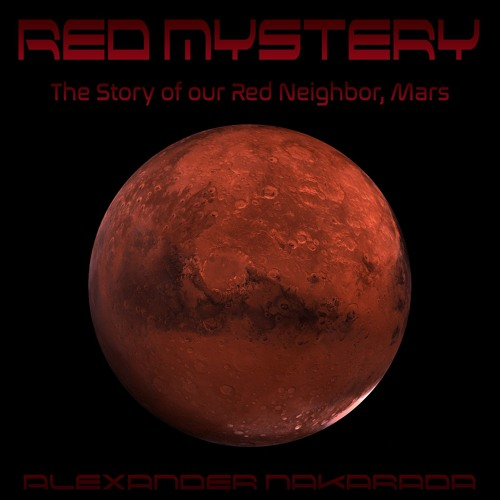 Red Mystery - The Story of our Red Neighbor, Mars