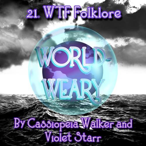 Episode 21 - WTF Folklore