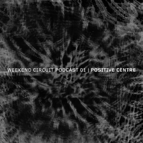 Weekend Circuit Podcast 01 | Positive Centre