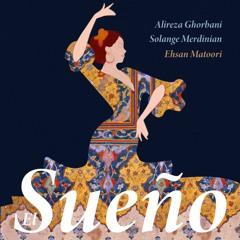 El Sueno- Alireza Ghorbani & Solange Merdinian