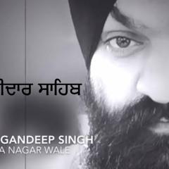 Deedne Deedar Sahib   Bhai Gagandeep Singh (Sri Ganga Nagar Wale)