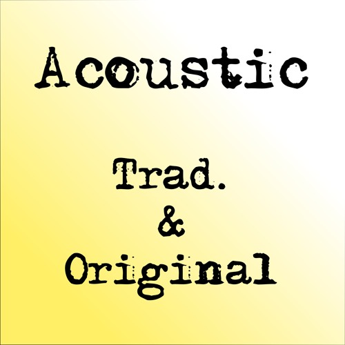 Traditional & original songs; (mainly) acoustic instruments.