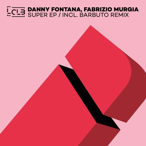 Danny Fontana, Fabrizio Murgia - Super (Barbuto Remix)