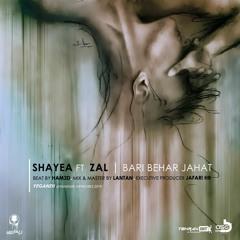Shayea - Bari Behar Jahat (Ft Zal) - Prod : hamed -  Mixed By Me