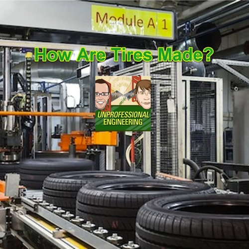 How Are Tires Made? - Episode 152