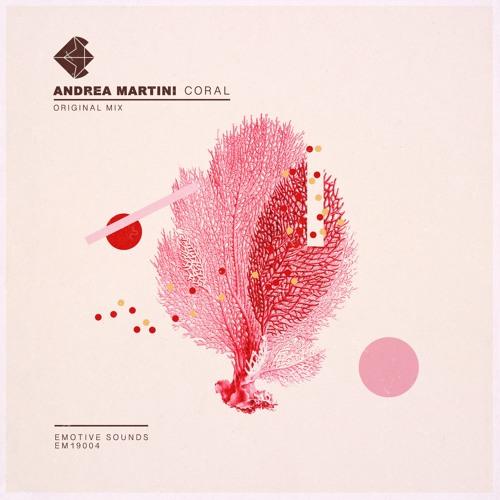 Andrea Martini - Coral (Original Mix) - preview