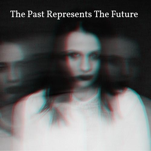 The Past Represents The Future [140 BPM]