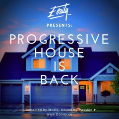 Progressive House is Back // by Eonity ♫