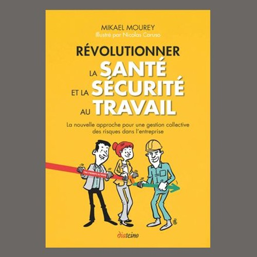 """Mikael Mourey """"Révolutionner la santé et la sécurité au travail"""", éd. Diateino"""