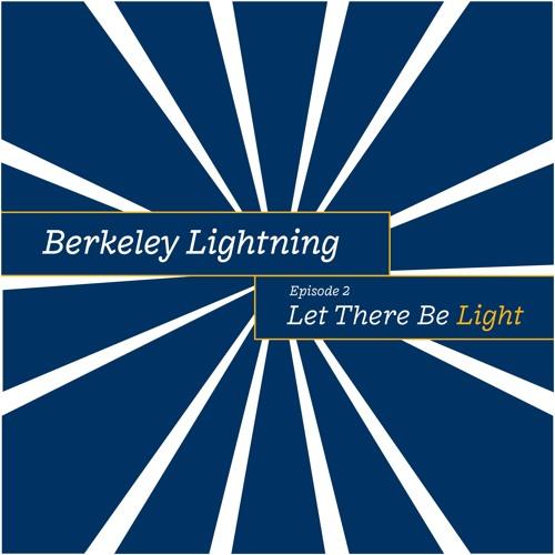 Berkeley Lightning - Let There Be Light - Season 4, Episode 2: