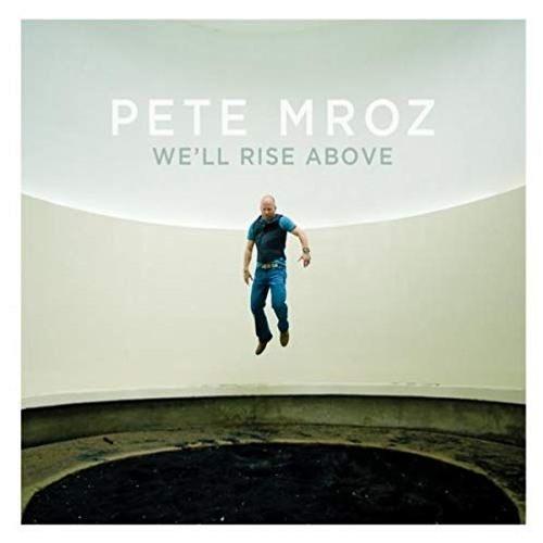Pete Mroz - Back When We Were We