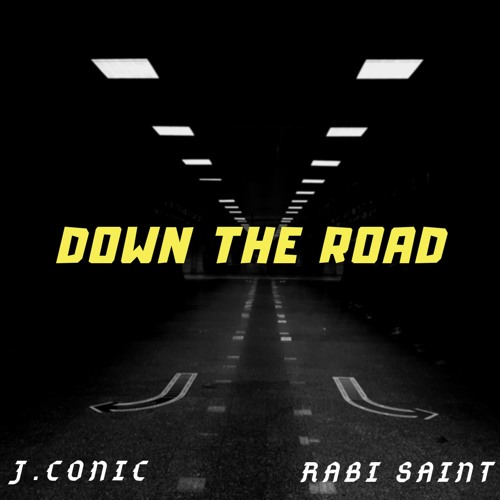 Down The Road - J.Conic (prod by Rabi Saint)