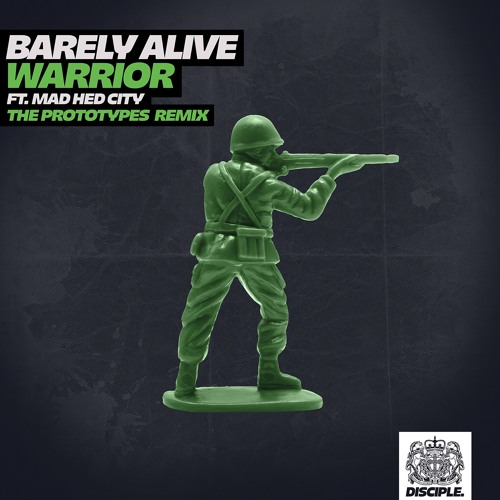 Barely Alive - Warrior Ft Mad Hed City - The Prototypes Remix