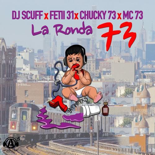 Dj Scuff x MC 73 x Chucky 73 x Fetti 31 - La Ronda 73