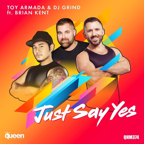 Just Say Yes (Wayne G  Porl Young Anthem) - GRIND, Toy Armada feat Brian Kent.