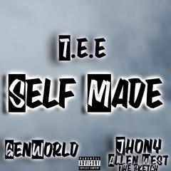 Self Made (feat. GenWorld & Jhony Allen West the Sketch) [Prod. Teelonias Monk]