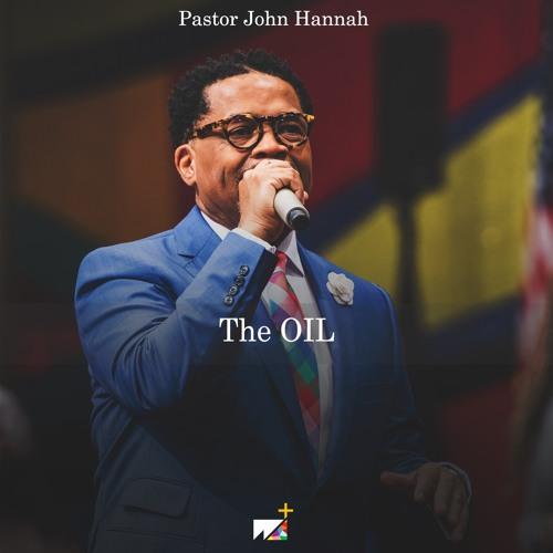 Pastor John Hannah - The Oil