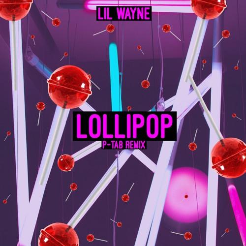 Lil Wayne - Lollipop (P-TAB Extended Remix)