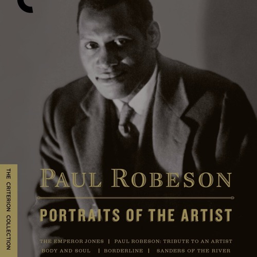 Voices Radio features Criterion's Collection Paul Robeson - Portrait of the Artist.