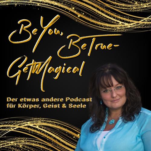 Podcast - BeYou, BeTrue - GetMagical
