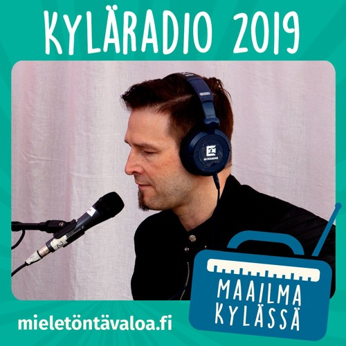 Kyläradio 2019 - Lauantai 25.5. osa 1/4