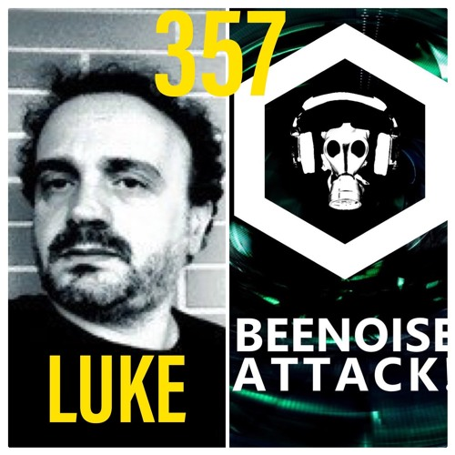 Beenoise Attack Episode 357 With Luke