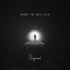 Dayasoul - Hard To Believe