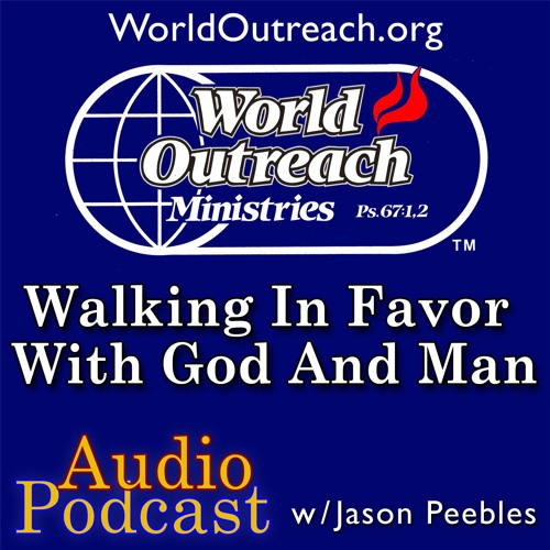 Walking In Favor With God & Man Part 1