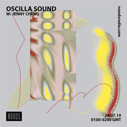 Oscilla Sound on Noods Radio w/ Jenny Cheng - 24.07.19