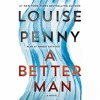 A Better Man by Louise Penny, audiobook excerpt
