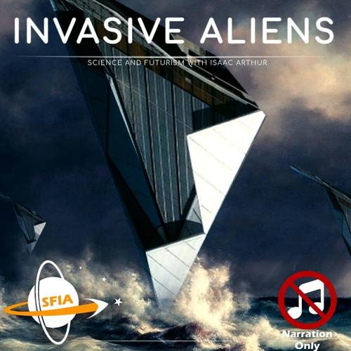 Invasive Aliens (Narration Only)