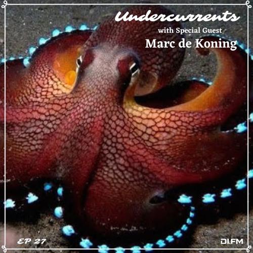 Undercurrents EP27 ▪️ GUEST: Marc de Koning ▪️ July 19 '19