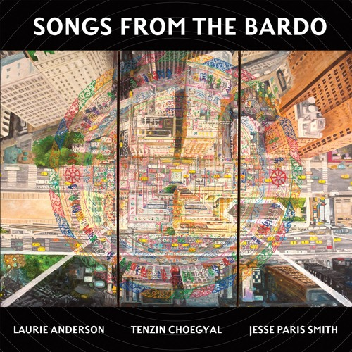 Laurie Anderson, Tenzin Choegyal, Jesse Paris Smith - Lotus Born, No Need to Fear