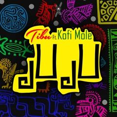 Tibu - Juju (feat. Kofi Mole)