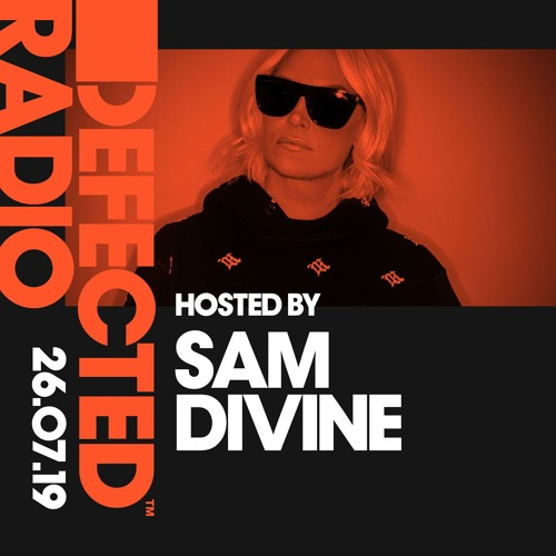 Defected Radio Show presented by Sam Divine - 26.07.19