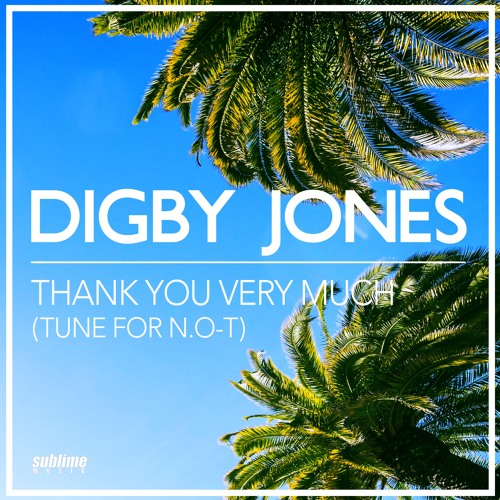 Digby Jones Thank You Very Much (Tune for N.O-T) [No Synth Dub Mix]