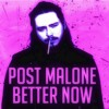 Post Malone Better Now Mp3