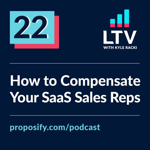 How to Compensate Your SaaS Sales Reps | Ep 22