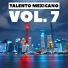 Download TALENTO MEXICANO EDICION #7 | DESCARGA GRATIS CLICK EN COMPRAR | Mp3