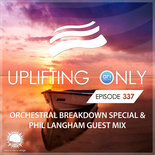 Uplifting Only 337 - Orchestral Breakdown Special (July 25, 2019) (incl. Phil Langham Guestmix)