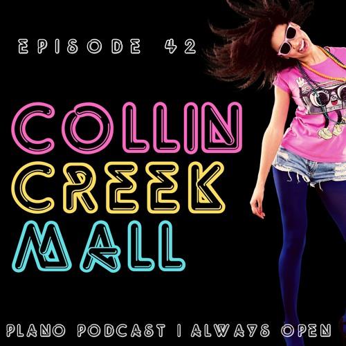 Episode 42 | Collin Creek Mall