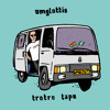 umglottis - Trotro Tape