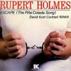 Rupert Holmes - Escape The Piña Colada Song (David Kust Cocktail Remix)