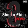 Quin NFN - Shotta Flow 3 (NLE Choppa Remix)