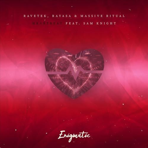 Ravetek, Rayasa & Massive Ritual feat. Sam Knight - Heartbeat